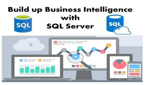 Build Up The Business Intelligence With SQL Server