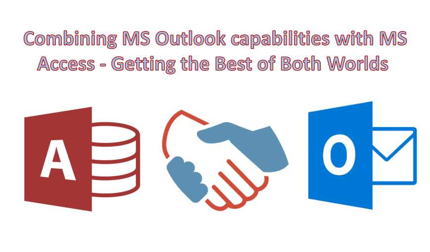 Combining Ms Outlook Capabilities With Ms Access