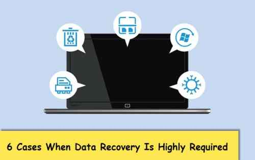 6 Most Common Cases when Data Recovery Is Highly Required