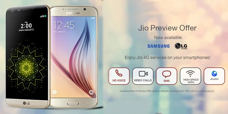 Reliance Jio extends 4G preview offer to LG and Samsung Smartphones