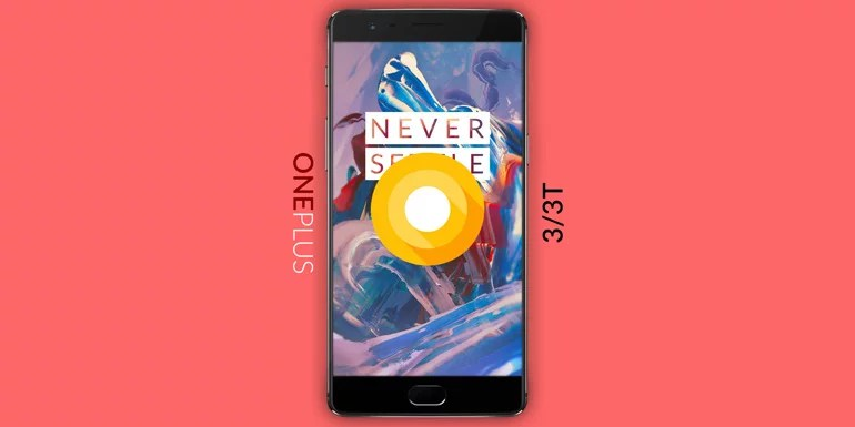 OnePlus 3 and 3T Gets Android 8.0 Oreo Based Oxygen OS 5 OTA