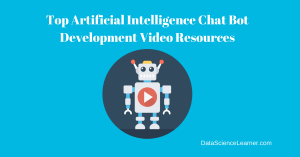 Top Artificial Intelligence Chat Bot Development Video Resources