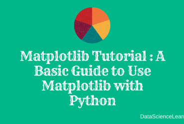 Matplotlib Tutorial _ A Basic Guide to Use Matplotlib with Python