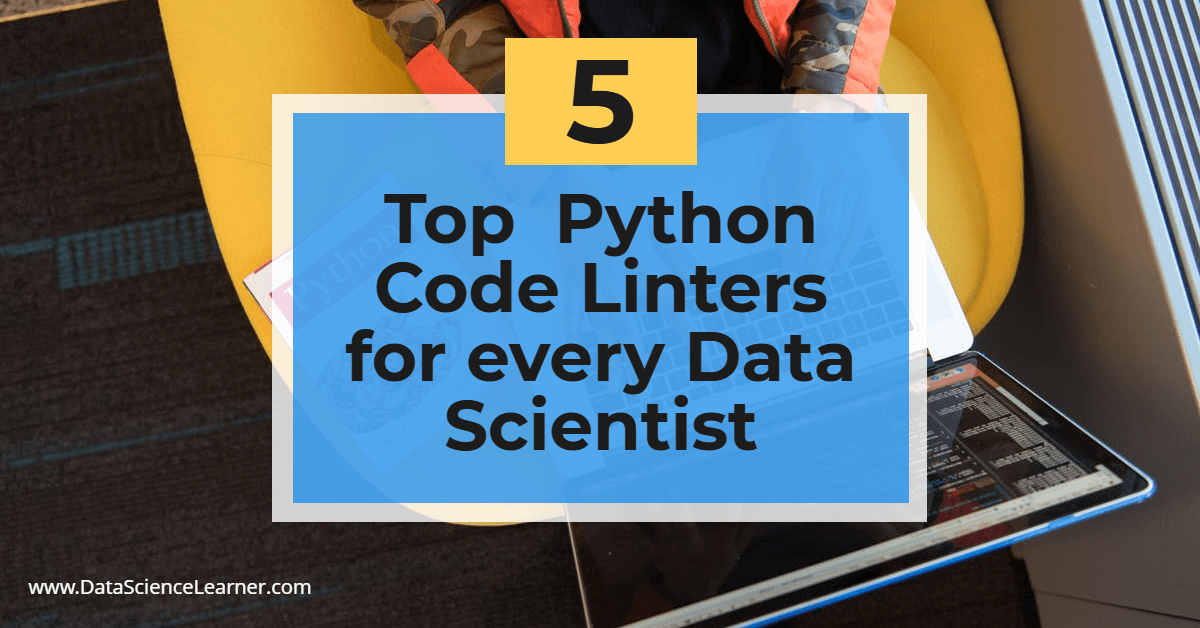 Top 5 Python Code Linters for every Data Scientist