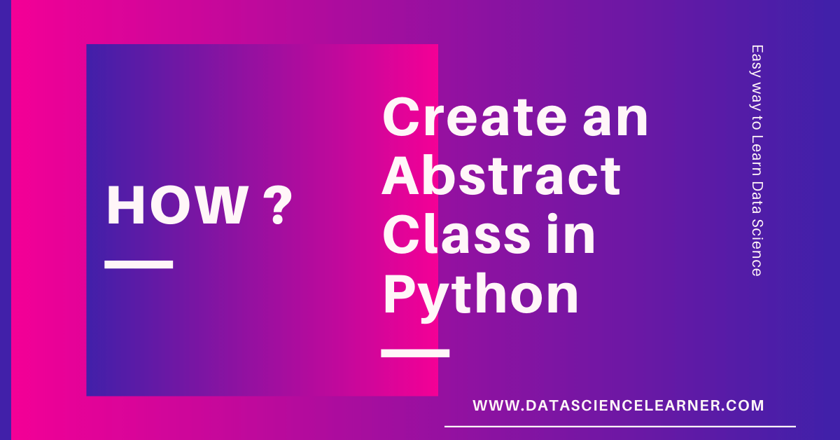 How to Create an Abstract Class in Python