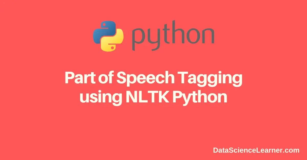 Part of Speech Tagging using NLTK Python