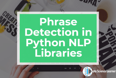 Phrase Detection in Python NLP Libraries