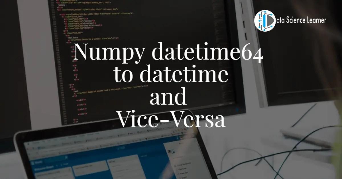 Numpy datetime64 to datetime