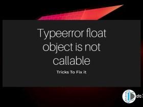 Typeerror float object is not callable