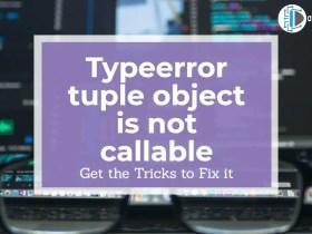 Typeerror tuple object is not callable