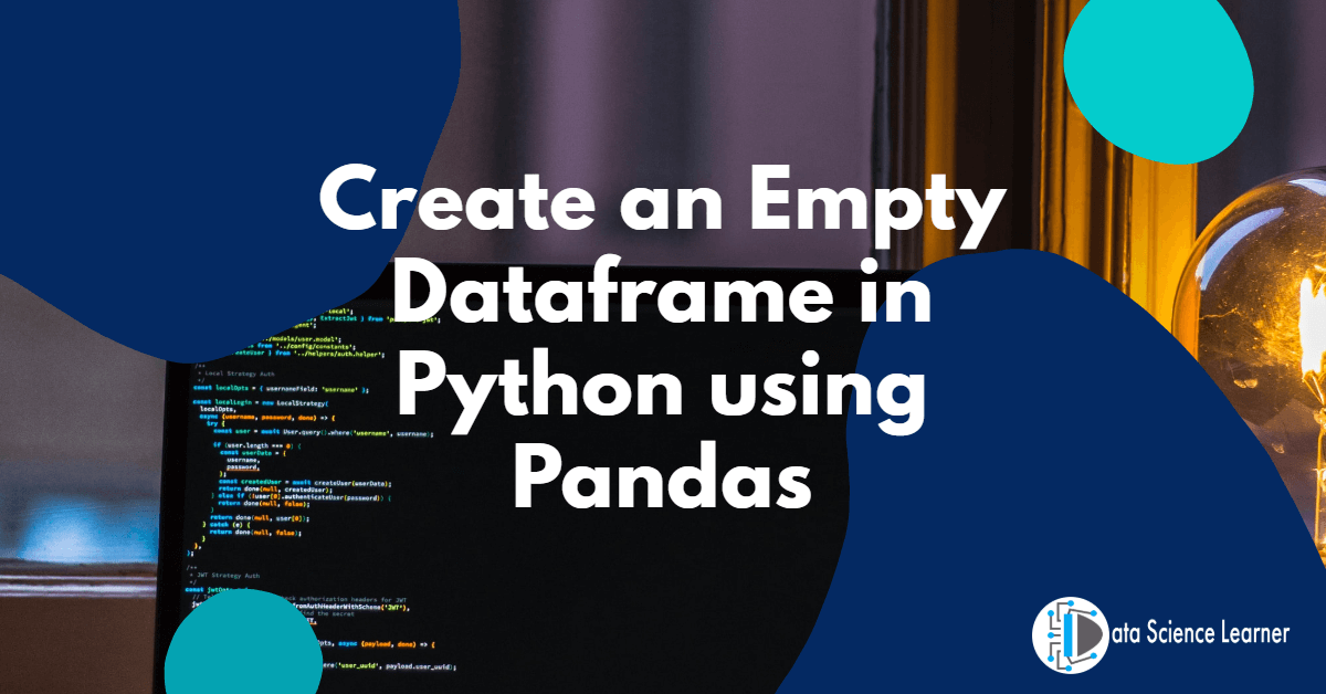 Create an Empty Dataframe in Python using Pandas