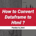 How to Convert Dataframe to Html using pandas to_html()