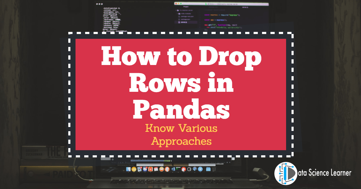 How to Drop Rows in Pandas