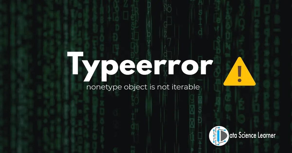 Typeerror nonetype object is not iterable