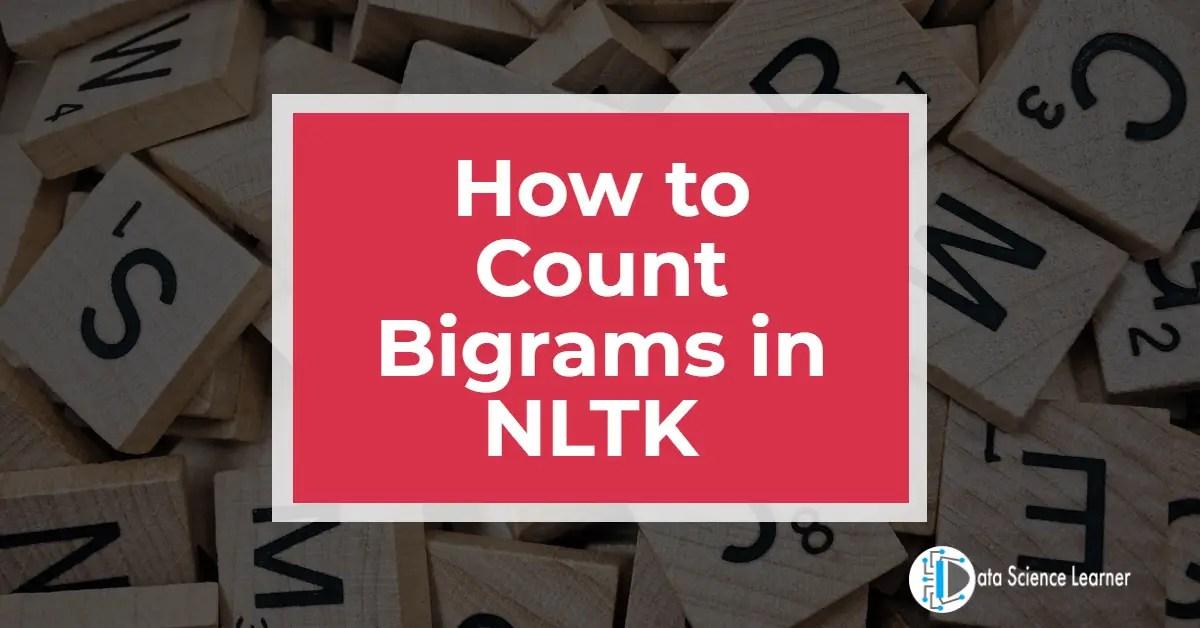 How to Count Bigrams in NLTK