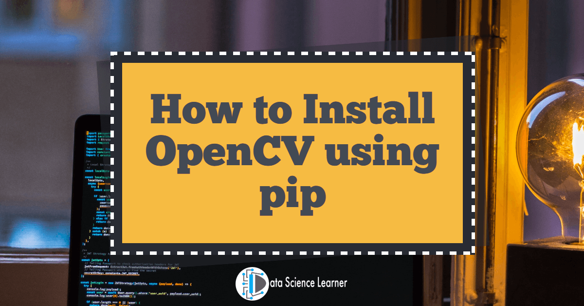 How to Install OpenCV using pip