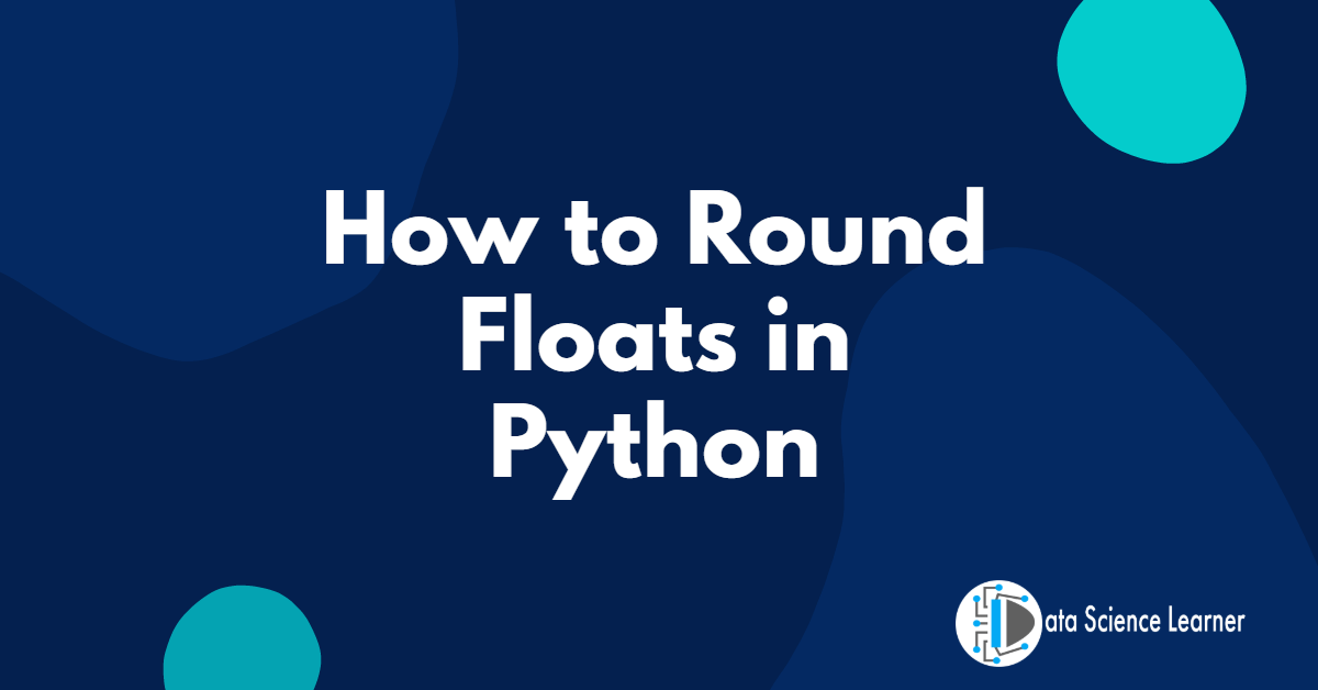 How to Round Floats in Python