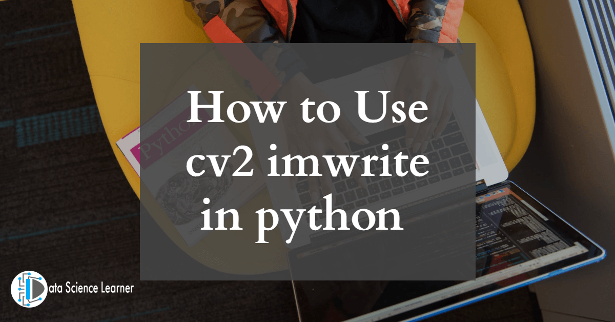 How to Use cv2 imwrite in python