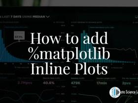 How to add matplotlib Inline Plots