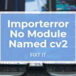 Importerror No Module Named cv2