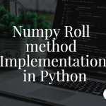 Numpy Roll method Implementation in Python