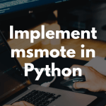 Implement msmote in Python