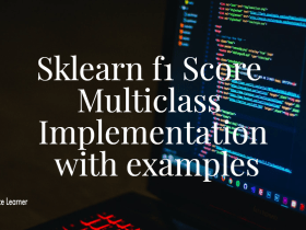 Sklearn f1 Score Multiclass Implementation with examples