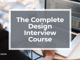 The Complete Design Interview Course