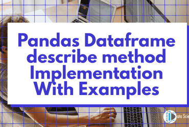 Pandas Dataframe describe method Implementation With Examples