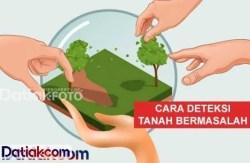 Mendeteksi Potensi Tanah Bermasalah Sebelum Dibeli