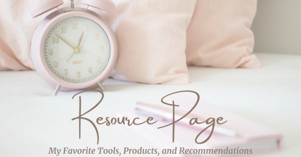 Resource Page with my favorite tools, products and recommendations