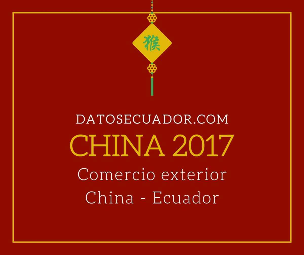 Estadísticas, reportes, excel, importaciones y exportaciones de China con Ecuador 2017