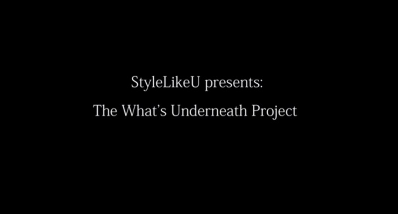 StyleLikeU The What's Underneath Project