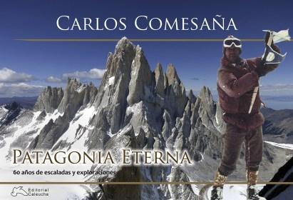 Presentación del libro PATAGONIA ETERNA, 60 años de escaladas y exploraciones por Carlos Comesaña – 22 de Noviembre