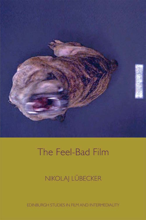 The front cover of Nikolaj Lübeckers book, The Feel-Bad Film.
