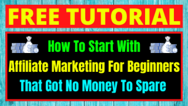 How To Start Affiliate Marketing For Beginners With No Money To Spare