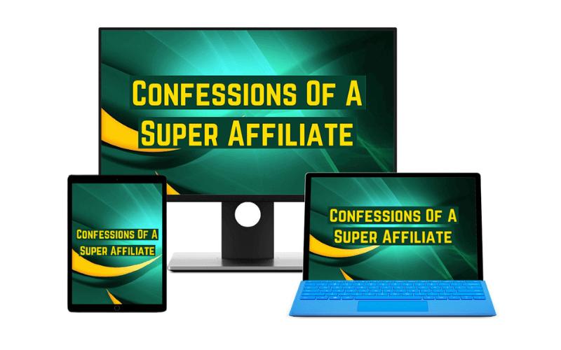 Confessions Of A Super Affiliate