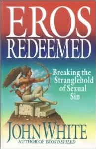 Cover of Dr. John White's book Eros Redeemed.