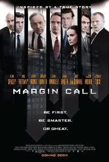 Margin Call - a movie about the 2008 financial crisis.