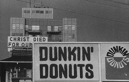 Jesus died for our Dunkin Donuts