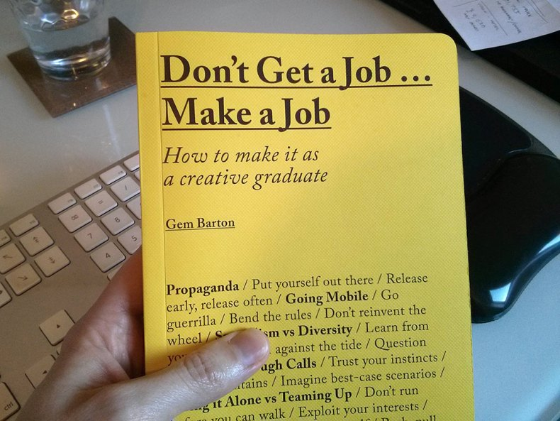 Don't Get a Job... Make a Job