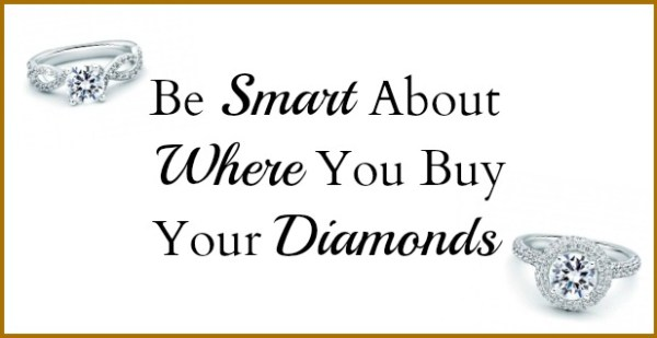 Be Smart About Where You Buy Diamonds