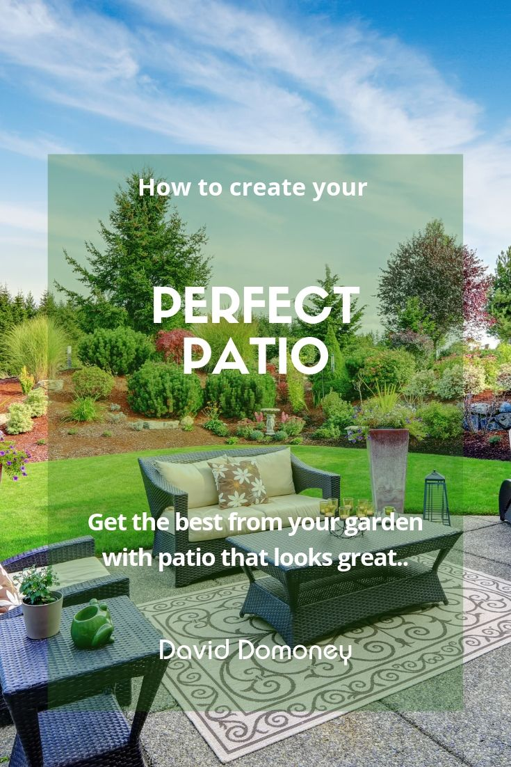how to create the perfect patio david