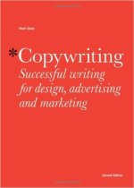 Copywriting: Successful Writing for Design, Advertising and Marketing di Mark Shaw
