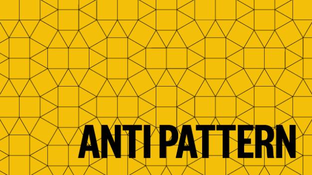 anti-pattern