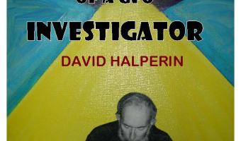 """""""Outtakes of a UFO Investigator"""" – Israel August"""