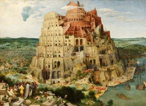 ... and the Tower of Babel, as constructed.  (By Pieter Brueghel the Elder, 1563.)