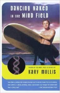 Dr. Kary Mullis's endearing, exasperating memoir.