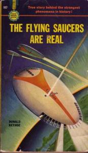 "Keyhoe, ""The Flying Saucers are Real."" In a typical backhanded compliment, Womack calls this ""the finest science fiction cover ever to appear on a non-science fiction book."""