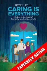 Caring Is Everything Paperback Edition